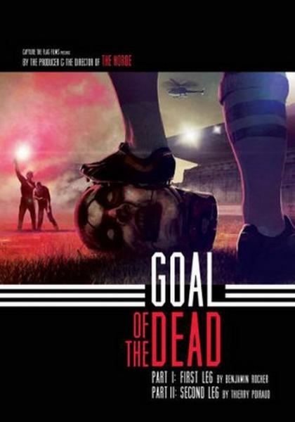 Goal of the dead - Première mi-temps (2013)
